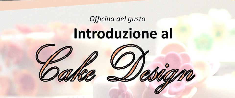Introduzione al Cake Design - giovedì 9 luglio 2015